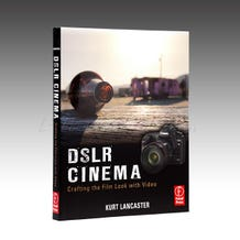 DSLR CINEMA Crafting the Film Look with Video by Kurt Lancaster Paperback Book 9780240815510