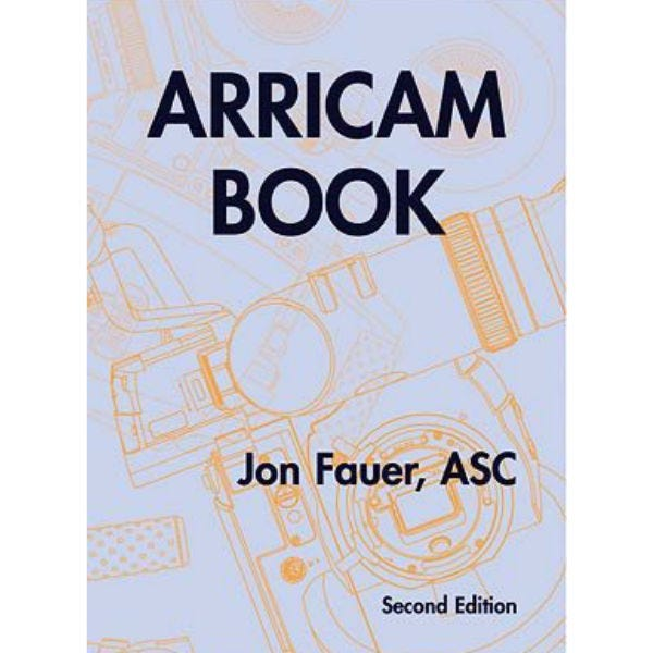 Arricam Book by Jon Fauer, ASC - 2nd Edition
