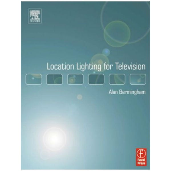 Location Lighting for Television:  Alan Bermingham ISBN: 024051937X