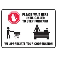 """Accuform Safety Sign: Please Wait Here Until Called To Step Forward - Adhesive Dura-Vinyl (7"""" x 10"""")"""
